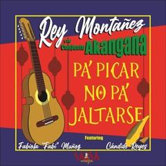 Pa' Picar No Pa' Jartarse - Rey Montañez Y Su Conjunto Akangana Ft Fabiola Muñoz Ft Cándido Reyes