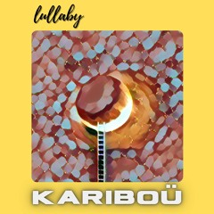 Lullaby By Kariboü