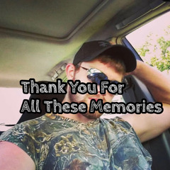 Thank You For All These Memories