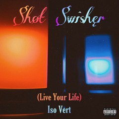 Shot Swisher (Live Your Life) prod. Narline Beats