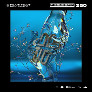 Sam Feldt - Heartfeldt Radio #250 [The Remix Edition]