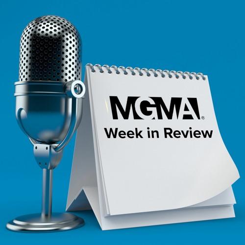 MGMA Week in Review – June 18, 2021 – SCOTUS Upholds ACA