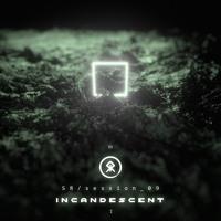session_09 | Incandescent