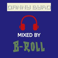 Danny Byrd - Mixed By B - Roll