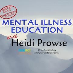 MIEACT CEO Heidi Prowse- Mental Illness Education