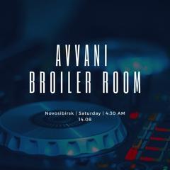 Avvani - BROILER ROOM 14.08.21