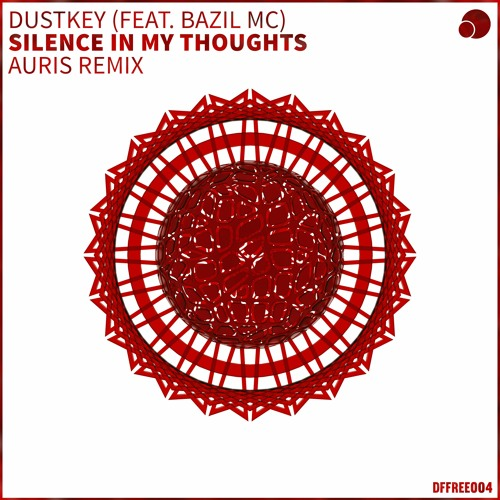 Dustkey (ft. Bazil MC) - Silence In My Thoughts (Auris Remix) [FREE DOWNLOAD]
