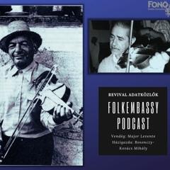 FolkEmbassy Podcast: Revival Adatközlők - Major Levente