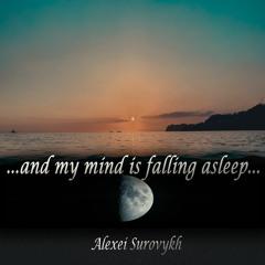 My Mind Is Falling Asleep