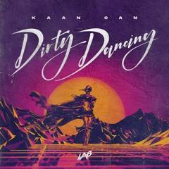 Kaan Can - Dirty Dancing