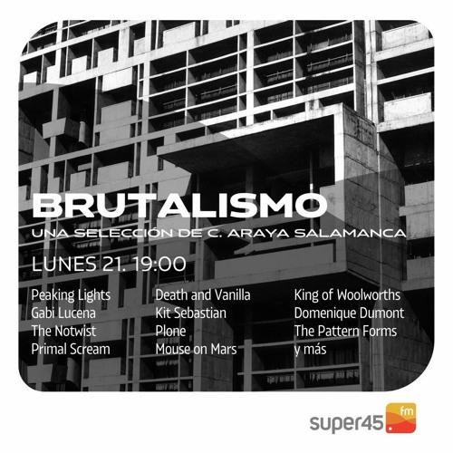[super45.fm] Brutalismo 2021/06/21