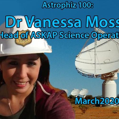 Astrophiz100-Dr Vanessa Moss