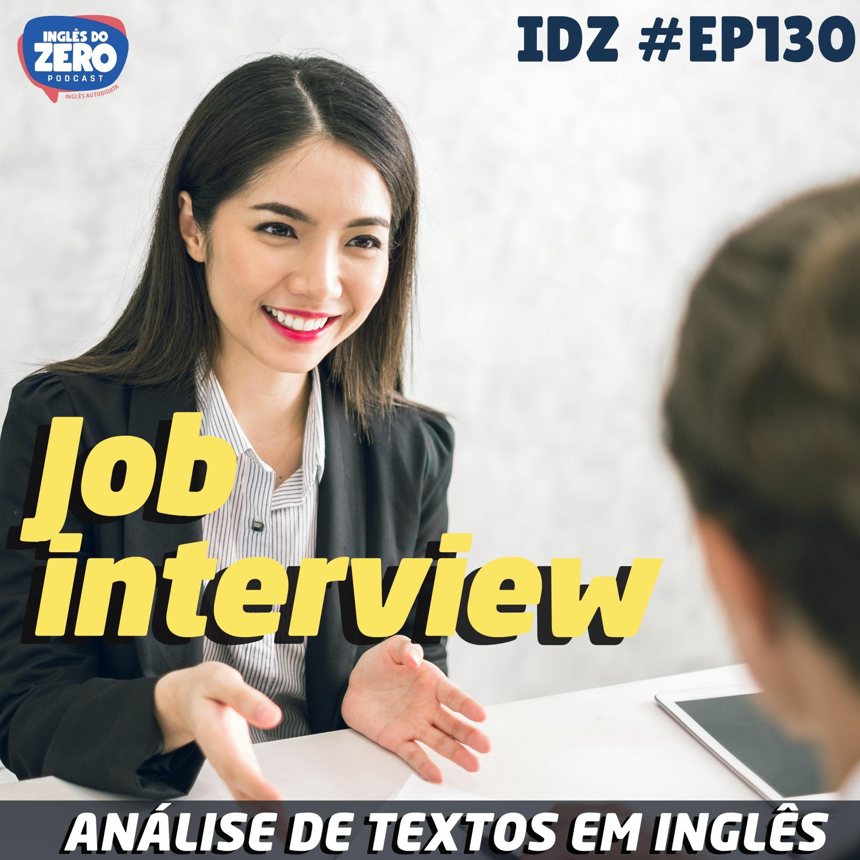 IDZ #130 - Job Interview [Analisando Textos em Inglês]