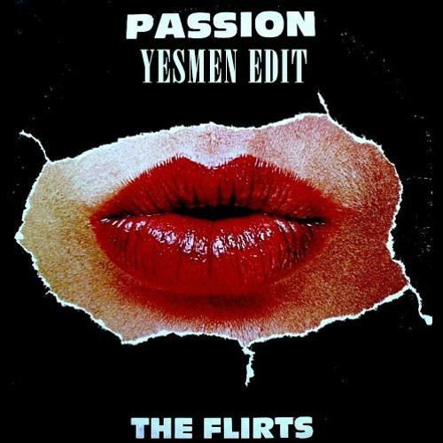 The Flirts - Passion (Yesmen Edit) [Free Download]