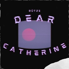 DEAR CATHERINE