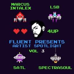 Fluent Presents Artist Spotlight Vol.3 LSB, Marcus Intalex, SATL & Spectrasoul