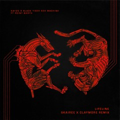 Kayzo & BTSM - Lifeline (Skairee x Claymore Remix)