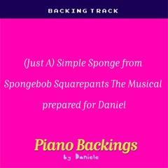 (Just A) Simple Sponge From Spongebob Squarepants The Musical Prepared For Daniel