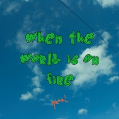 when the world is on fire