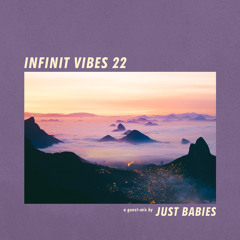 INFINIT VIBES 22 - JUST BABIES