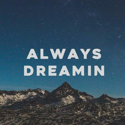 Always Dreamin