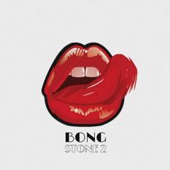 BONG - STONE 2