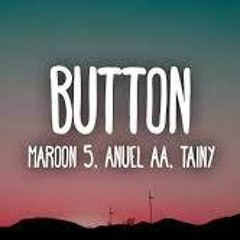101. Maroon 5 Ft. Anuel AA y Tainy - Button (Sergihno Edit Clean Extended)Filtrado Copyright