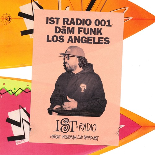 DāM FUNK • IST RADIO 001