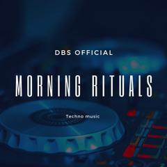 DBS - Morning Rituals //TECHNO Set Juli 2021