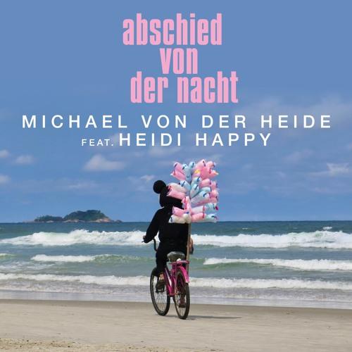 MvdH feat. Heidi Happy - Abschied Von Der Nacht