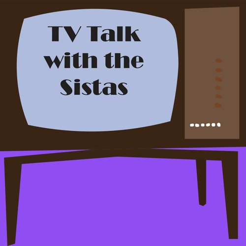 TV Talk With The Sistas Episode 1
