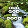 09.20.20 - Jonathan Morgan. Our God Is Good.