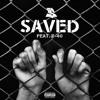 Saved (feat. E-40)