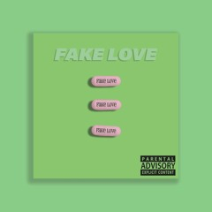 Fake Love [Prod. By Phatboy 7Even]