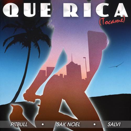Que Rica (Tocame)