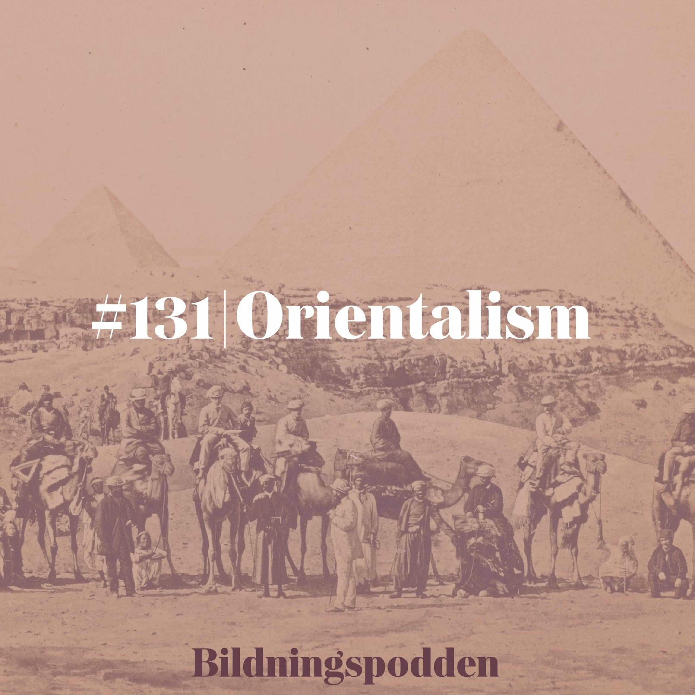 #131 Orientalism