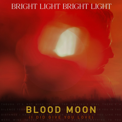 Blood Moon (I Did Give You Love)