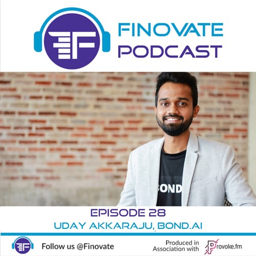 Episode 28: Uday Akkaraju, Bond.ai