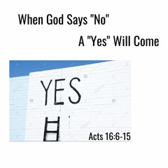 """When God Says """"No"""" A """"Yes"""" Will Come"""