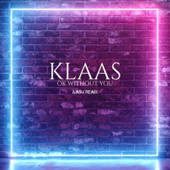 Klaas - Ok Without You (AM94 Remix)