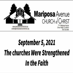 2021-09-05 - The churches were Strengthened in the Faith (Acts 16:4-5)- Nathan Franson