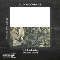 PREMIERE CDL \\ Dutch Courage - Neo-Soulmates [Dalmata Daniel] (2021)