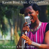 You've Got A Hold On Me (feat OloriAfrica)