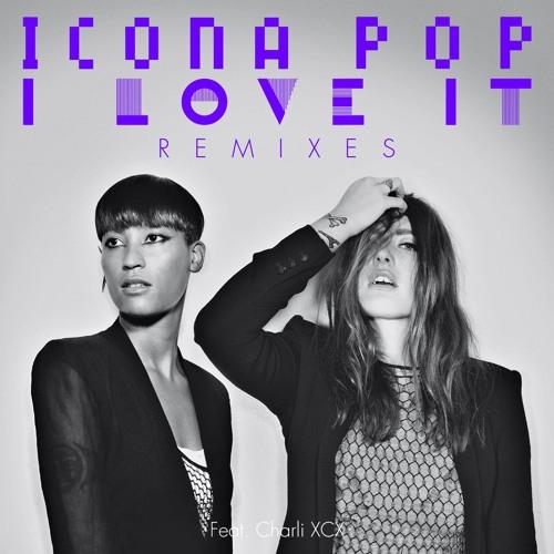 I Love It (feat. Charli XCX) (Steven Redant '90s Bitch Club Mix)