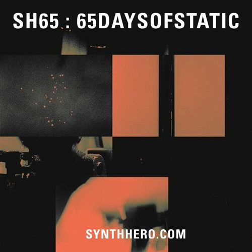 65daysofstatic: Synth Hero Mix (Sampler Special)