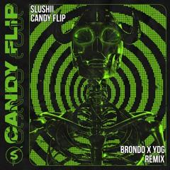 Slushii - Candy Flip (Brondo x YDG Remix)