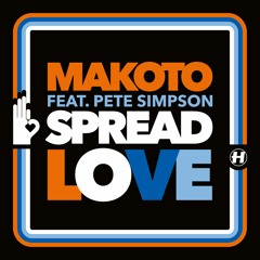 Makoto - Spread Love (feat. Pete Simpson)