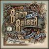 Born and Raised (Reprise)