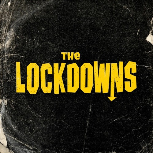 The Lockdowns