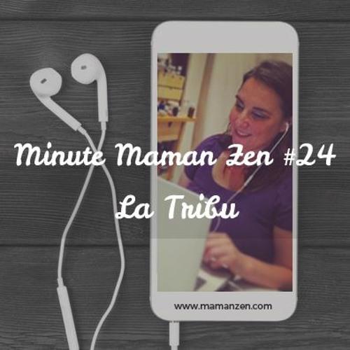 Minute Maman Zen #24 - Tribu Maman Zen